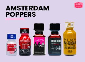 All about Amsterdam Poppers!